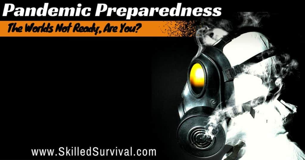 How To Survive A Pandemic – The World Is Not Ready, Are You?