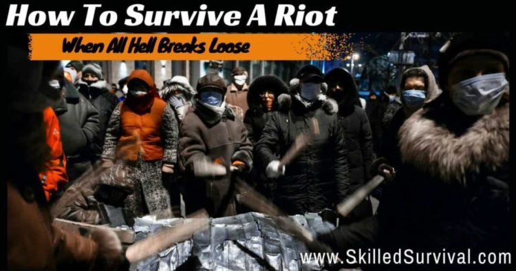 How To Survive A Riot When All Hell Breaks Loose